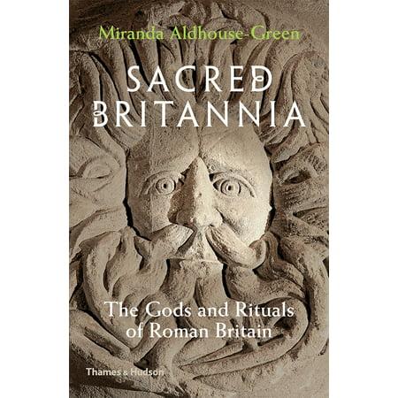 Sacred Britannia : The Gods and Rituals of Roman