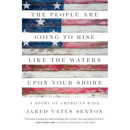 The People Are Going to Rise Like the Waters Upon Your Shore : A Story of American Rage](Go Together Like)