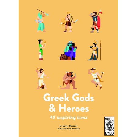 40 Inspiring Icons: Greek Gods and Heroes : Meet 40 mythical immortals