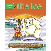 Trouble on the Ice : First Reading Books for 3-5 Year Olds