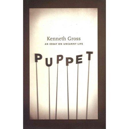 Puppet: An Essay on Uncanny Life