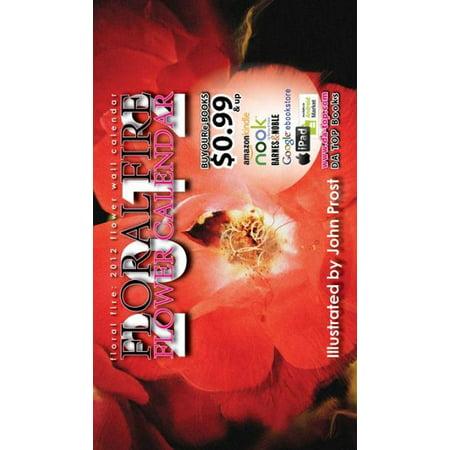 Fire Flower (Floral Fire: 2012 Flower Wall Calendar (eBook Edition) -)