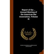 Report of the ... Annual Meeting of the American Bar Association, Volume 41