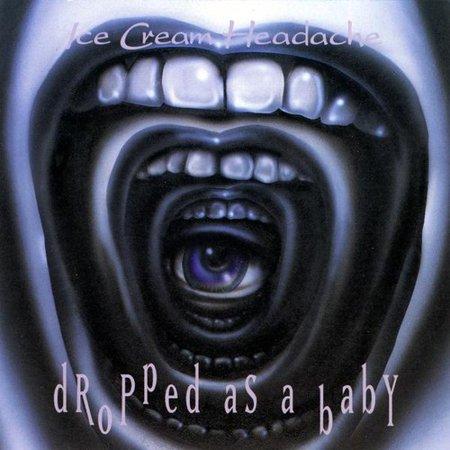 Crème glacée Maux de tête - Dropped comme un bébé [CD]