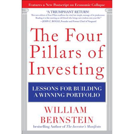 The Four Pillars of Investing: Lessons for Building a Winning (The Great Minds Of Investing William Green)