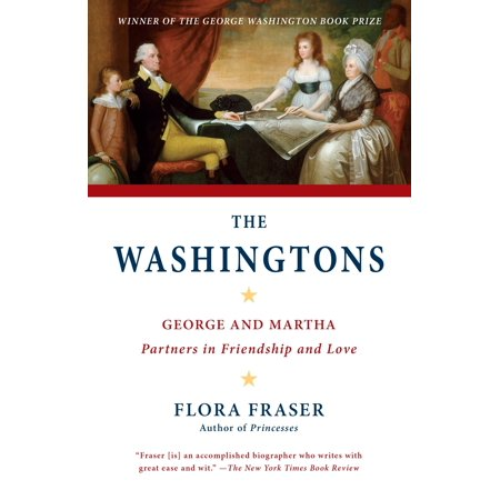 The Washingtons : George and Martha: Partners in Friendship and