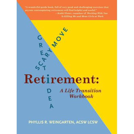 Retirement : Great Idea! Scary Move!: A Life Transition Workbook (Scary Ideas)