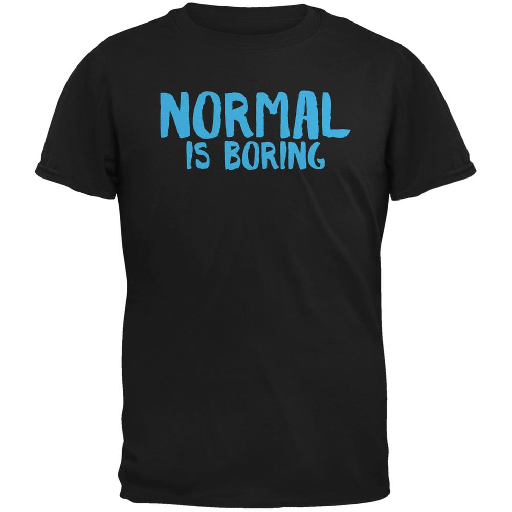 Normal Is Boring Black Adult T-Shirt
