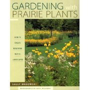 Gardening With Prairie Plants : How To Create Beautiful Native Landscapes