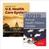 Essentials of Us Health Care System with the 2019 Annual Health Reform Update