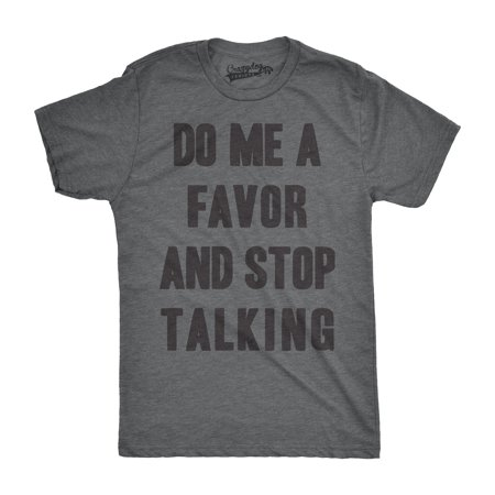 Mens Do Me a Favor Stop Talking Funny Dark Humor Leave Me Alone T - Do Halloween Alone