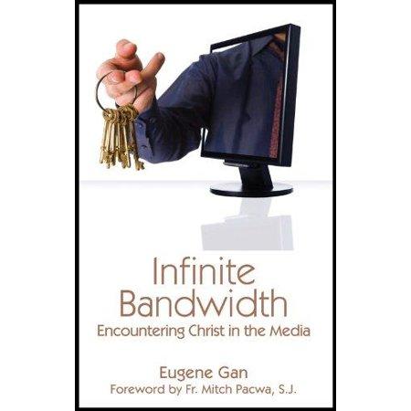 Infinite Bandwidth  Encountering Christ In The Media
