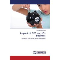 Impact of Dtc on LIC's Business