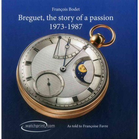 Breguet: Story of a Passion 1973-1987 Breguet, Story Of A Passion: 1973-1987
