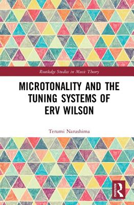 Microtonality and the Tuning Systems of Erv Wilson by
