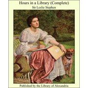 Hours in a Library (Complete) - eBook
