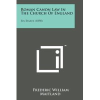 Roman Canon Law in the Church of England : Six Essays (1898)