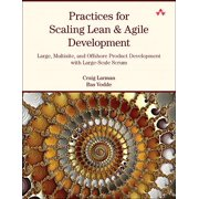 Practices for Scaling Lean & Agile Development : Large, Multisite, and Offshore Product Development with Large-Scale Scrum
