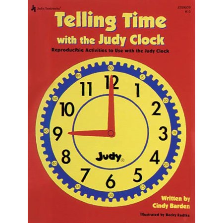 Telling Time with the Judy® Clock, Grades K - 3 : Reproducible Activities to use with the Judy Clock