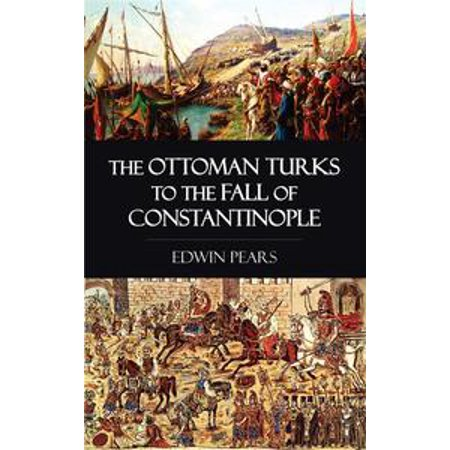 - The Ottoman Turks to the Fall of Constantinople - eBook