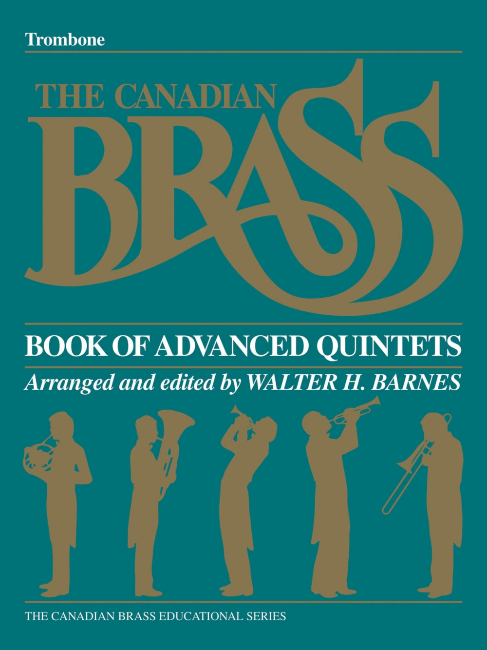 Canadian Brass The Canadian Brass Book of Advanced Quintets (Trombone) Brass Ensemble... by
