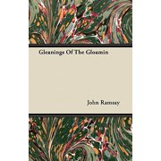 Gleanings of the Gloamin
