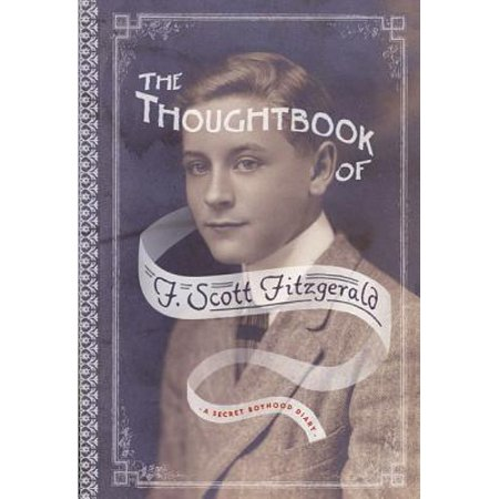 The Thoughtbook of F. Scott Fitzgerald : A Secret Boyhood