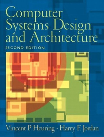 Computer Systems Design And Architecture 2nd Edition By Vincent P Heuring Walmart Com Walmart Com