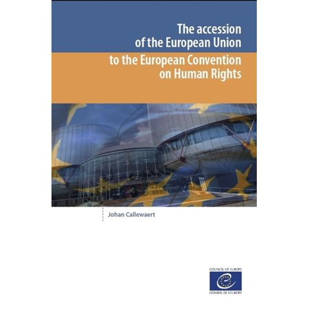 The accession of the European Union to the European Convention on Human Rights - (Article 9 European Convention On Human Rights)