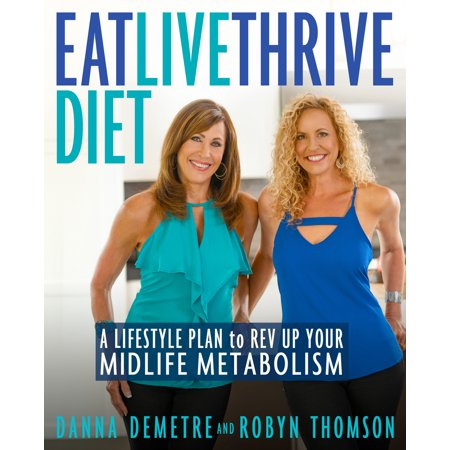 Eat, Live, Thrive Diet : A Lifestyle Plan to Rev Up Your Midlife (Foods Not To Eat On Candida Diet)