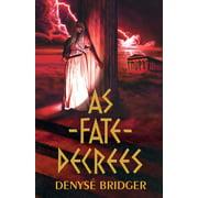 As Fate Decrees - eBook