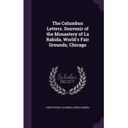 The Columbus Letters. Souvenir of the Monastery of La Rabida, World's Fair Grounds, Chicago