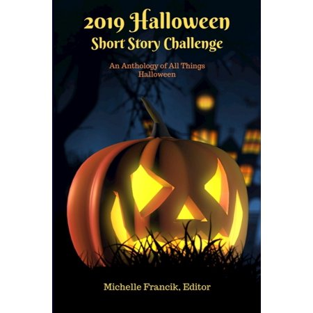 Halloween 2019 Nz (2019 Halloween Short Story Challenge: An Anthology of All Things)