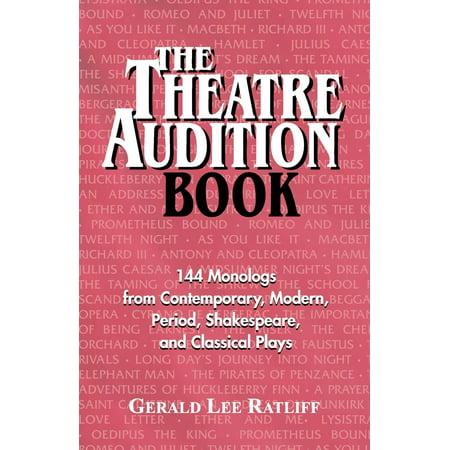 The Theatre Audition Book : 144 Monologs from Contemporary, Modern, Period, Shakespeare and Classical Plays](Shakespeare Time Period)
