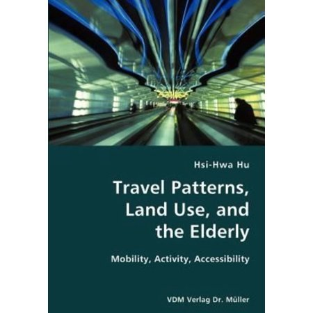 Travel Patterns, Land Use, and the Elderly- Mobility, Activity, Accessibility - Halloween Activities For The Elderly