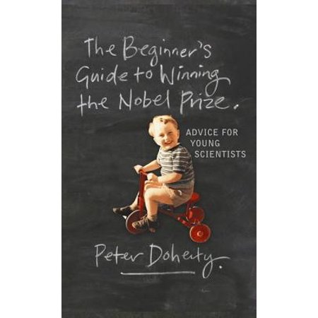 The Beginner's Guide to Winning the Nobel Prize -