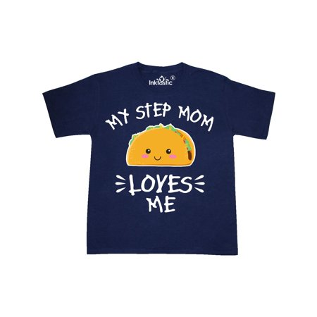 My Step Mom Loves Me with Taco Illustration Youth T-Shirt