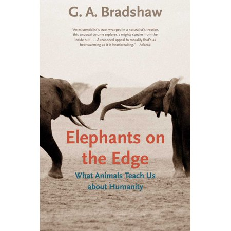 Elephants On The Edge   What Animals Teach Us About Humanity
