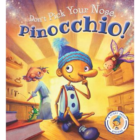 Don't Pick Your Nose, Pinocchio! : A Story about Hygiene - Prince Fairytale