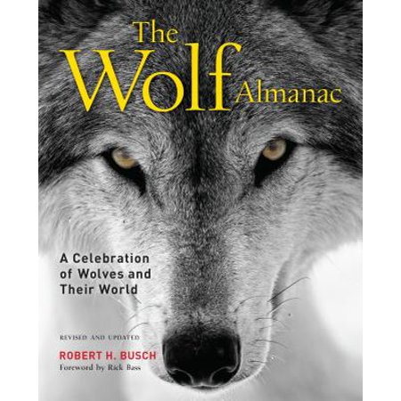 Wolf Almanac : A Celebration of Wolves and Their World