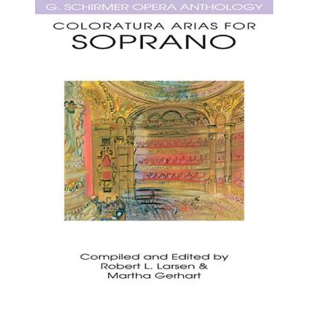Coloratura Arias for Soprano : G. Schirmer Opera Anthology