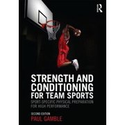 Strength and Conditioning for Team Sports : Sport-Specific Physical Preparation for High Performance, Second Edition