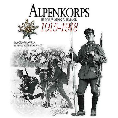 Alpenkorps  Le Corps Alpin Allemand 1915 1918