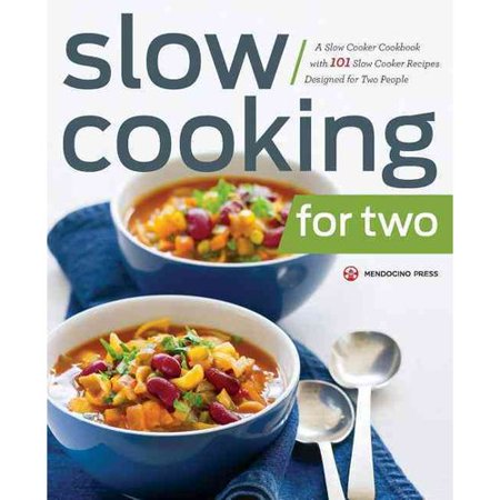 Slow cooking for two a slow cooker cookbook with 101 slow for Slow cooker breakfast recipes for two
