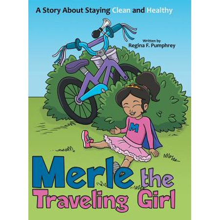 - Merle the Traveling Girl : A Story About Staying Clean and Healthy