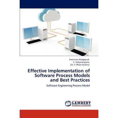 Effective Implementation of Software Process Models and Best (Lms Implementation Best Practices)