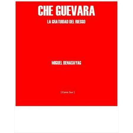 Che Guevara, la gratuidad del riesgo - eBook - Che Guevara Costume Halloween