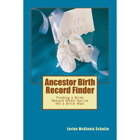 Ancestor Birth Record Finder : Finding a Birth Record When You