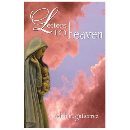 Letters to Heaven: Letters of Love and Sorrow from Mothers and Fathers to Their Children Lost to Abortion (Letter To Son From Mother In Heaven)