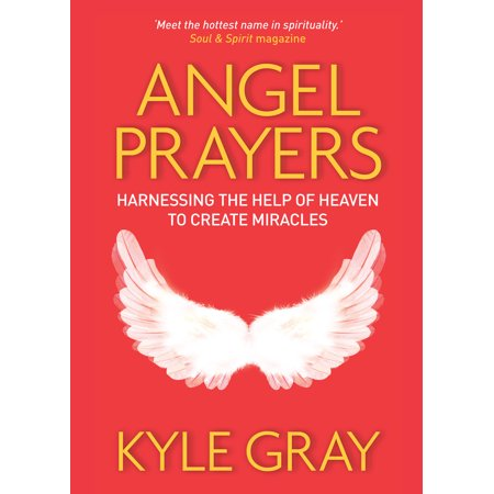 Angel Prayers : Harnessing the Help of Heaven to Create Miracles ()